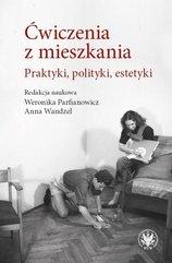 Ćwiczenia z mieszkania Praktyki, polityki, estetyki