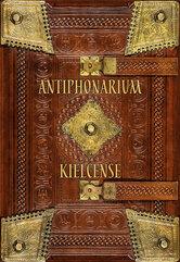 Antiphonarium kielcense Antyfonarz kolegiaty kieleckiej (ok. 1372 r.) Wydanie fototypiczne z komen