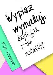 Wypisz, wymaluj, czyli jak robić notatki?