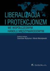 Liberalizacja i protekcjonizm we współczesnym handlu międzynarodowym