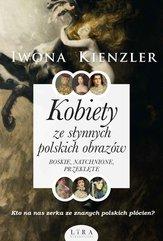 Kobiety ze słynnych polskich obrazów. Boskie, natchnione, przeklęte