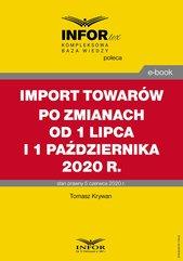 Import towarów po zmianach od 1 lipca i 1 października 2020 r.