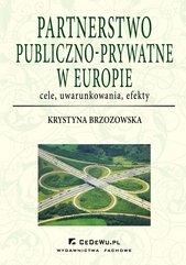 Partnerstwo publiczno-prywatne w Europie: cele, uwarunkowania, efekty