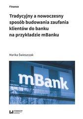 Tradycyjny a nowoczesny sposób budowania zaufania klientów do banku na przykładzie mBanku