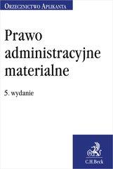 Prawo administracyjne materialne. Orzecznictwo Aplikanta. Wydanie 5