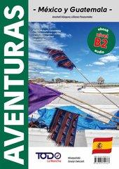 Aventuras. México y Guatemala