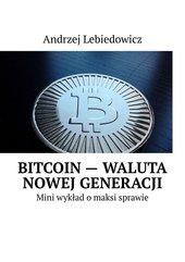 Bitcoin — waluta nowej generacji