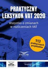 Praktyczny leksykon VAT 2020. Wszystko o zmianach w rozliczeniach VAT