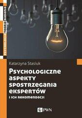 Psychologiczne aspekty postrzegania ekspertów i ich rekomendacji