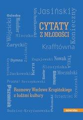 Cytaty z młodości. Rozmowy Wacława Krupińskiego z ludźmi kultury