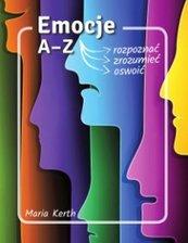 Emocje A-Z Jak je rozpoznać, zrozumieć, oswoić