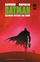 Batman. T.1 Ostatni rycerz na Ziemi