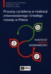 Procesy i problemy w realizacji zrównoważonego i trwałego rozwoju w Polsce