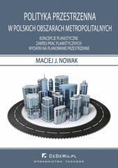 Polityka przestrzenna w polskich obszarach metropolitarnych. Koncepcje planistyczne. Zakres prac planistycznych. Wydatki na plan
