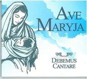 Debemus Cantare - Ave Maryja CD