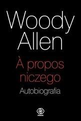 A propos niczego Autobiografia Woody Allen