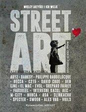 Street Art Wielcy artyści i ich wizje