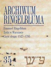 Archiwum Ringelbluma Konspiracyjne Archiwum Getta Warszawy Tom 35 Emanuel Ringelblum, Żydzi w Wars
