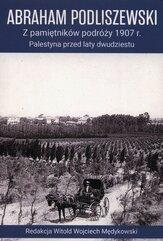 Z pamiętników podróży 1907 r. Palestyna przed laty dwudziestu