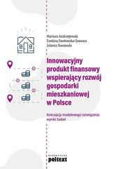 Innowacyjny produkt finansowy wspierający rozwój gospodarki mieszkaniowej w Polsce