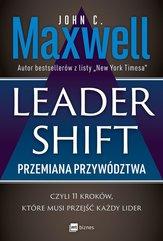 Leadershift Przemiana przywództwa czyli 11 kroków które musi przejść każdy lider