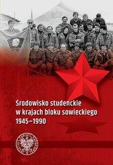 Środowisko studenckie w krajach bloku sowieckiego 1945-1990
