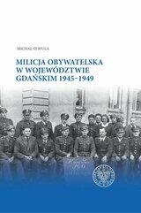 Milicja Obywatelska w województwie gdańskim w latach 1945-1949
