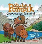 Żubr Pompik Czego szukasz, Pompiku?
