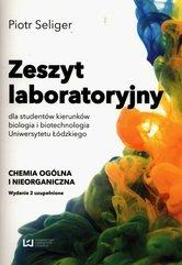 Zeszyt laboratoryjny dla studentów kierunków biologia i biotechnologia Uniwersytetu Łódzkiego