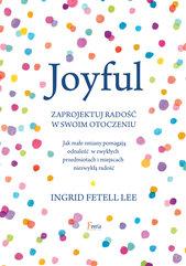Joyful. Zaprojektuj radość w swoim otoczeniu