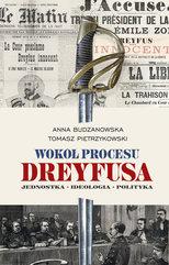 Wokół procesu Dreyfusa. Jednostka – Ideologia – Polityka