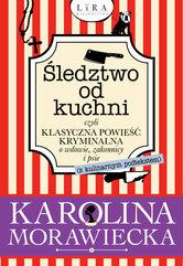 Śledztwo od kuchni czyli klasyczna powieść kryminalna o wdowie, zakonnicy i psie