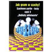 Jak gram w szachy Szachowe partie-testy część 2. Debiuty półotwarte
