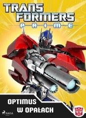 Transformers PRIME. Optimus w opałach