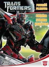 Transformers 3. Powieść filmowa. Ciemna strona księżyca