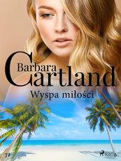Ponadczasowe historie miłosne Barbary Cartland. Wyspa miłości - Ponadczasowe historie miłosne Barbary Cartland (#72)