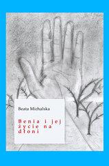 Benia i jej życie na dłoni