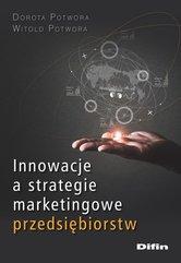 Innowacje a strategie marketingowe przedsiębiorstw