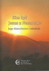 Kim był Jezus z Nazaretu? Jego dzieciństwo ..