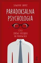Paradoksalna psychologia, czyli zdrowy rozsądek...