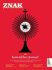 Miesięcznik Znak nr 786: Kościół bez Jezusa?