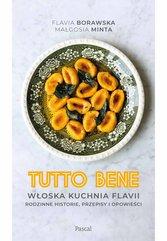 Tutto bene. Włoska kuchnia Flavii. Rodzinne historie, przepisy i opowieści