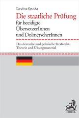 Die staatliche Prüfung für beeidigte ÜbersetzerInnen und DolmetscherInnen. Das deutsche und polnische Strafrecht. Theorie und