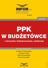 PPK w budżetówce – tworzenie, funkcjonowanie, ewidencja
