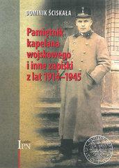 Pamiętnik kapelana wojskowego i inne zapiski z lat 1914-1945
