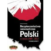 Bezpieczeństwo wewnętrzne Polski 1989-2013