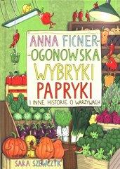 Wybryki papryki i inne historie o warzywach