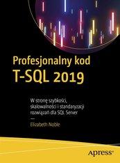 Profesjonalny kod T-SQL 2019. W stronę szybkości