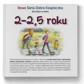 2-2,5 roku Nowa Seria Dobra Książeczka
