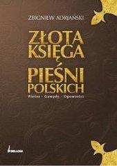 Złota księga pieśni polskich. Pieśni, gawędy...